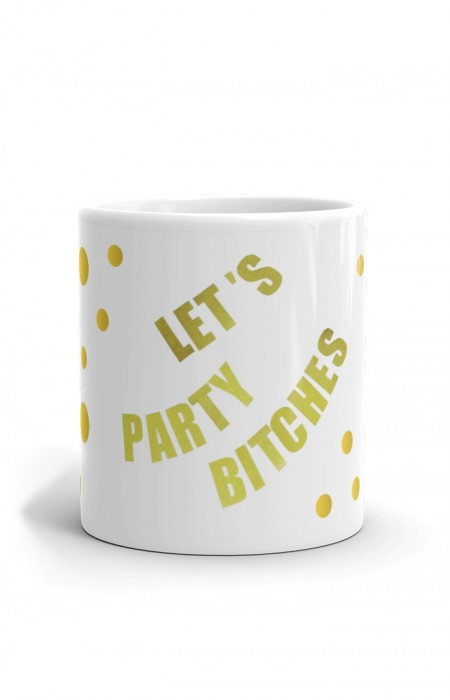 MUGS & CUPS™ LET'S PARTY BITCHES - TASSE À CAFÉ EN CÉRAMIQUE